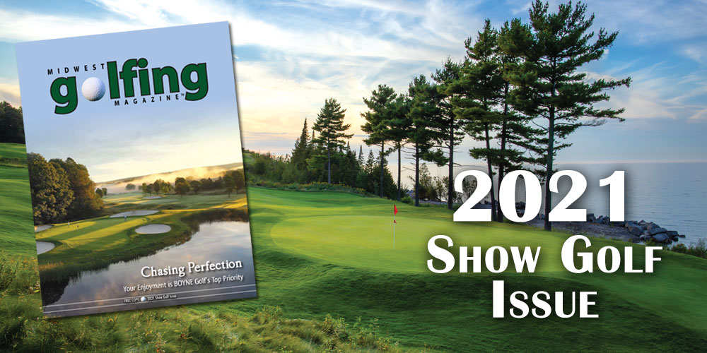 Midwest Golfing Magazine Releases First Issue of 2021